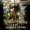 Romulus Buckle & the Engines of War: The Chronicles of the Pneumatic, Book 2 (       UNABRIDGED) by Richard Ellis Preston Narrated by Luke Daniels