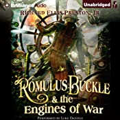 Romulus Buckle & the Engines of War: The Chronicles of the Pneumatic, Book 2 | Richard Ellis Preston