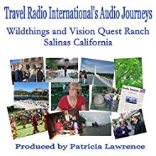 Wildthings and Vision Quest Ranch: Salinas California  by Patricia Lawrence Narrated by J. D. Streeter