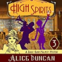 High Spirits: Five Star Expressions Audiobook by Alice Duncan Narrated by Denice Stradling