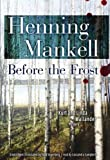 Before the Frost (Kurt Wallander Mysteries) Henning Mankell