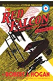 The Red Falcon: The Dare-Devil Aces Years Volume 2 (0979409233) by Hogan, Robert J.