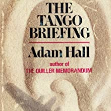 The Tango Briefing: Quiller, Book 5 (       UNABRIDGED) by Adam Hall Narrated by Antony Ferguson