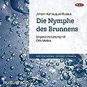 Die Nymphe des Brunnens Hörbuch von Johann Karl August Musäus Gesprochen von: Otto Mellies