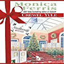 Crewel Yule (       UNABRIDGED) by Monica Ferris Narrated by Melissa Hughes