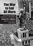 The-War-to-End-All-Wars-The-American-Military-Experience-in-World-War-I