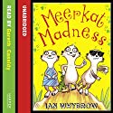 Meerkat Madness Audiobook by Ian Whybrow Narrated by Gareth Cassidy