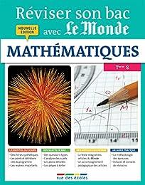 Réviser son bac avec Le Monde : Mathématiques, nouvelle édition
