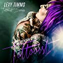 Surrender of a Tattooist: Tattooist Series, Book 2 Audiobook by Lexy Timms Narrated by Aundrea Mitchell