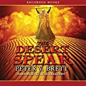 The Desert Spear (       UNABRIDGED) by Peter V. Brett Narrated by Pete Bradbury