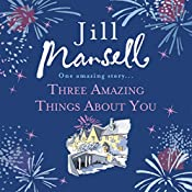 Three Amazing Things About You | [Jill Mansell]