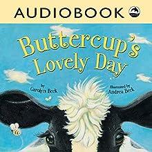 Buttercup's Lovely Day | Livre audio Auteur(s) : Carolyn Beck Narrateur(s) : Priscilla Holbrook