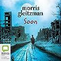Soon: Felix and Zelda, Book 4 Audiobook by Morris Gleitzman Narrated by Morris Gleitzman