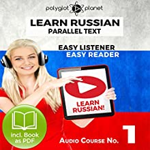 Learn Russian - Easy Reader - Easy Listener - Parallel Text Audio Course No. 1 Audiobook by  Polyglot Planet Narrated by Paul Vassiliev, Christopher Tester