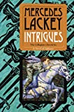 Intrigues: Book Two of the Collegium Chronicles (A Valdemar Novel) (0756406390) by Lackey, Mercedes