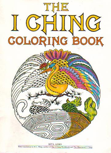 The I Ching Coloring Book, Aero, Rita; Wing, R. L.