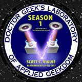 Doctor Geek's Laboratory, Season 1: The Flying Car & The Privatization of Space (Audio Theater)