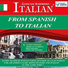 From Spanish to Italian (Italian Edition): 8 One Hour Audio Lessons Speech by Mark Frobose Narrated by Mark Frobose