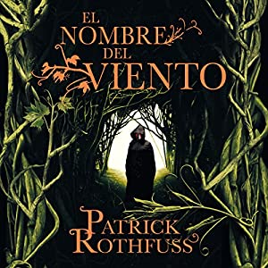 El nombre del viento [The Name of the Wind] Hörbuch