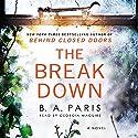 The Breakdown Hörbuch von B. A. Paris Gesprochen von: Georgia Maguire