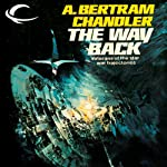 The Way Back: John Grimes, Book 22 (       UNABRIDGED) by A. Bertram Chandler Narrated by Aaron Abano