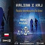 Kalina i Kaj. Książka teoretycznie dla dzieci | Marcin Przybylek