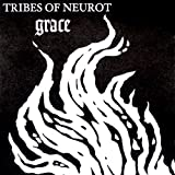 Grace by Tribes of Neurot (1999-08-02)