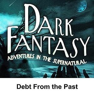 Dark Fantasy: Debt from the Past Radio/TV Program