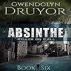 Absinthe: Killer on Call, Book 6 Hörbuch von Gwendolyn Druyor Gesprochen von: Gwendolyn Druyor