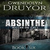 Absinthe: Killer on Call, Book 6 | Gwendolyn Druyor