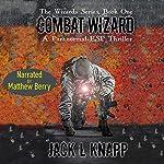 Combat Wizard: The Wizards Series, Book 1   Jack L Knapp