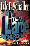 The Very Large Church: New Rules for Leaders (0687090458) by Lyle E Schaller