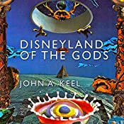 Disneyland of the Gods | [John A. Keel]