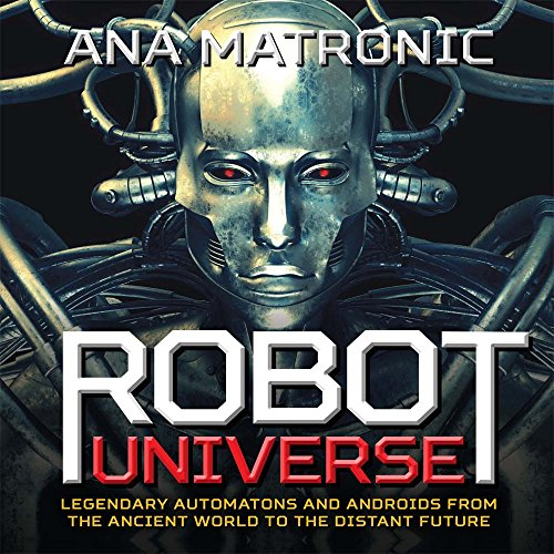 Robot Universe: Legendary Automatons and Androids from the Ancient World to the Distant Future (Robot Motion compare prices)