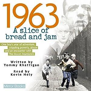 1963: A Slice of Bread and Jam Hörbuch von Tommy Rhattigan Gesprochen von: Kevin Hely