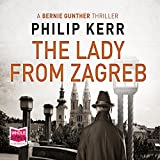 The Lady from Zagreb: A Bernie Gunther Novel (audio edition)
