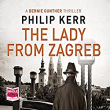 The Lady from Zagreb: A Bernie Gunther Novel Audiobook by Philip Kerr Narrated by Jeff Harding
