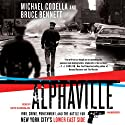 Alphaville: 1988, Crime, Punishment, and the Battle for New York City's Lower East Side (       UNABRIDGED) by Michael Codella, Bruce Bennett Narrated by Keith Szarabajka