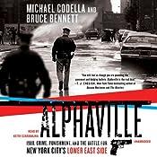 Alphaville: 1988, Crime, Punishment, and the Battle for New York City's Lower East Side   [Michael Codella, Bruce Bennett]