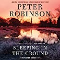 Sleeping in the Ground: An Inspector Banks Novel Audiobook by Peter Robinson Narrated by To Be Announced