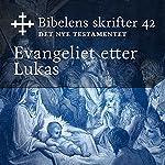 Evangeliet etter Lukas (Bibel2011 - Bibelens skrifter 42 - Det Nye Testamentet)    KABB
