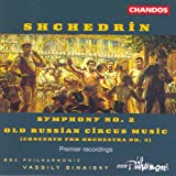Shchedrin: Symphony No. 2 / Old Russian Circus Music