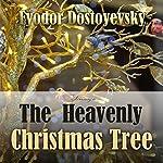 The Heavenly Christmas Tree   Fyodor Dostoyevsky