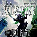 The Orc King: Forgotten Realms: Transitions, Book 1 Audiobook by R. A. Salvatore Narrated by Mark Bramhall
