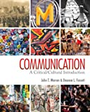 Communication: A Critical/Cultural Intro...