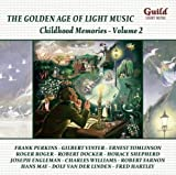 Various Composers Golden Age of Light Music: Childhood Memories Vol.2