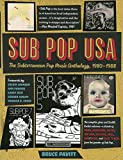 Sub Pop USA: The Subterraneanan Pop Music Anthology, 1980–1988