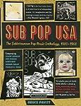 Sub Pop USA: The Subterraneanan Pop M...