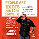 People Are Idiots and I Can Prove It! (       UNABRIDGED) by Larry Winget Narrated by Larry Winget