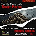 Robert Pickton: The Pig Farmer Killer: Crimes Canada: True Crimes That Shocked The Nation Audiobook by Chris Swinney Narrated by Don Kline